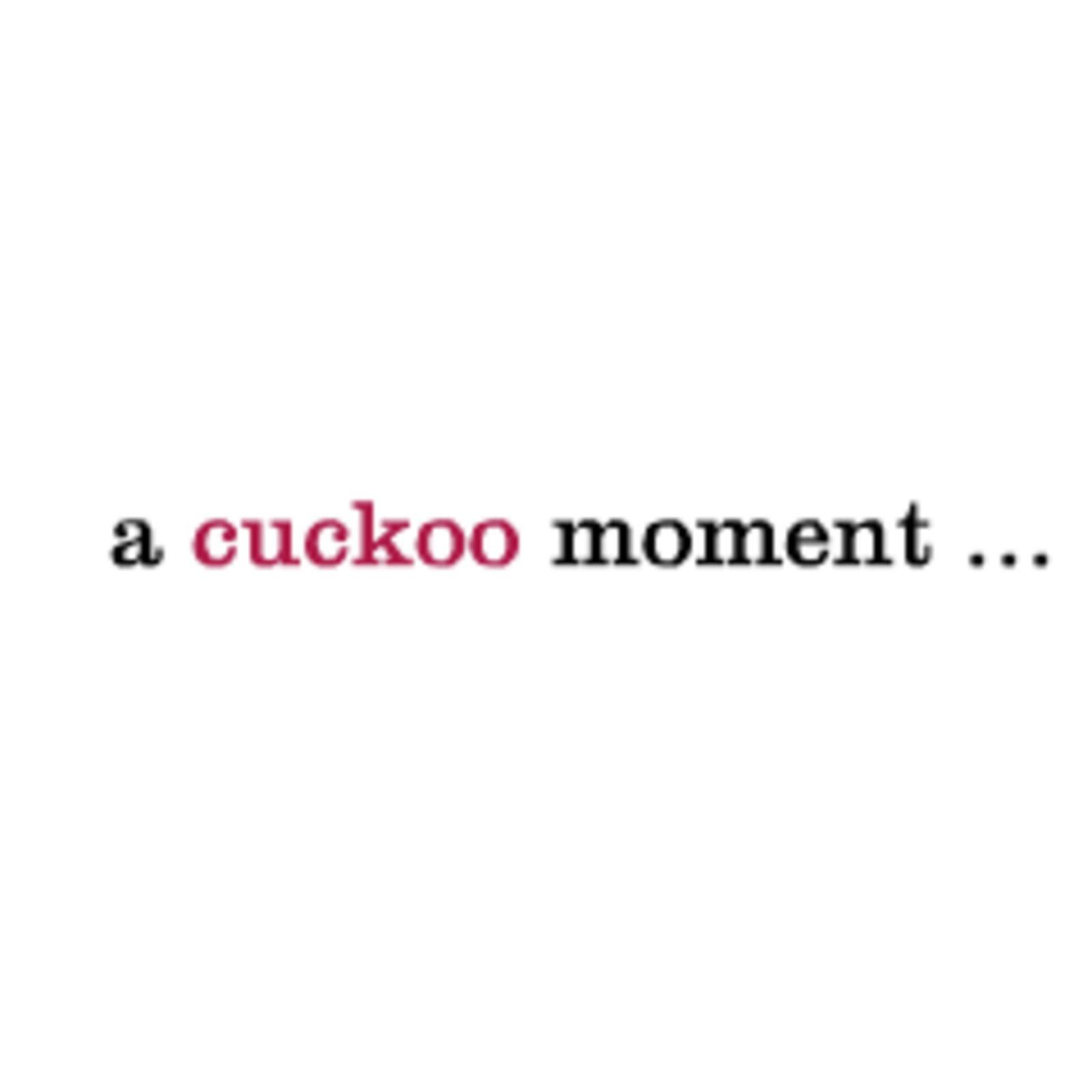 a cuckoo moment (Bild 1)